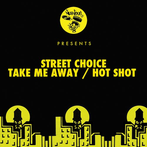 Street Choice - Take Me Away / Hot Shot [NUR23605]